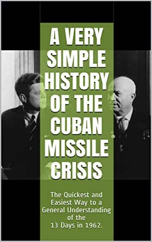 Free Kindle Version: A Very Simple History of The Cuban Missile Crisis