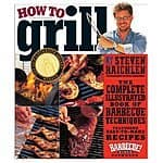 How to Grill: The Complete Illustrated Book of Barbecue Techniques, A Barbecue Bible! Cookbook [Kindle Edition] $2.99 ~ Amazon