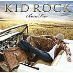 Kid Rock: Born Free MP3 Album Download $0.99 ~ Google Play
