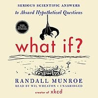 Amazon Deal: What If?: Serious Scientific Answers to Absurd Hypothetical Questions [Unabridged] [Audible Audio Edition] $2.95 ~ Amazon