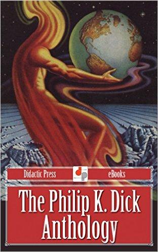 The Philip K. Dick Short Story Anthology (Illustrated) Kindle Edition $0.99 ~ Amazon