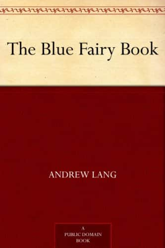 The Blue Fairy Book: Cinderella/Aladdin/Goldilocks/Sleeping Beauty & More (Kindle Edition w/Audible Audio) Free ~ Amazon