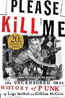 Please Kill Me: The Uncensored Oral History of Punk [Kindle Edition]  $1.99 ~ Amazon
