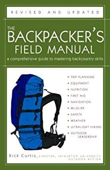 The Backpacker's Field Manual: A Comprehensive Guide to Mastering Backcountry Skills [Kindle Edition]  $1.99 ~ Amazon