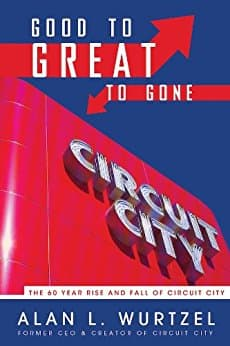 Good to Great to Gone: The 60 Year Rise and Fall of Circuit City [Kindle Edition] $0.99 ~ Amazon