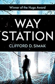 Clifford D. Simak: Way Station [Kindle Edition] $0.99 ~ Amazon