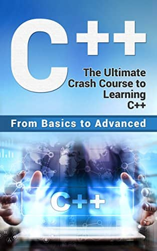 C++: The Ultimate Crash Course to Learning C++ [Kindle Edition] Free ~ Amazon