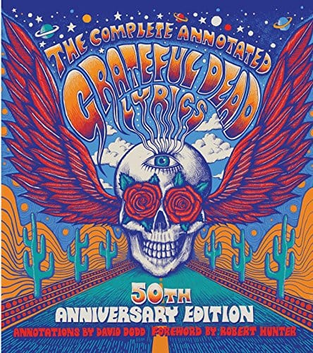 The Complete Annotated Grateful Dead Lyrics [Kindle Edition] $1.99 ~ Amazon