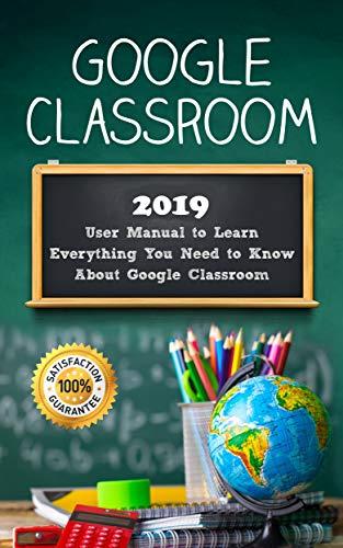 Google Classroom: 2019 User Manual [Kindle Edition] Free ~ Amazon