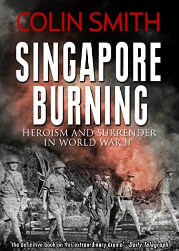 Singapore Burning: Heroism and Surrender in World War II [Kindle Edition] Free ~ Amazon