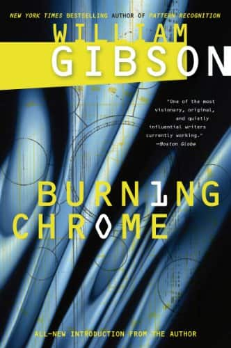 William Gibson: Burning Chrome [Kindle Edition] $1.99 ~ Amazon