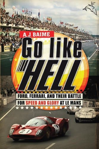 Go Like Hell: Ford, Ferrari, and Their Battle for Speed and Glory at Le Mans [Kindle Edition] $2.99 ~ Amazon