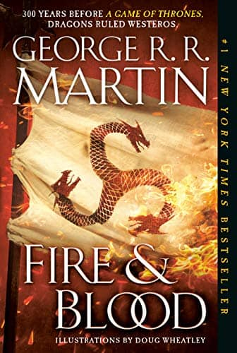 George R.R. Martin: Fire & Blood (A Song of Ice and Fire Book 1) Kindle Edition $2.99 ~ Amazon