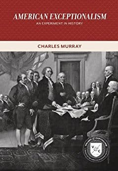 Charles Murray - American Exceptionalism: An Experiment in History (Values and Capitalism) - Kindle eBook $0.60 at Amazon