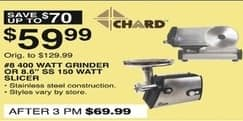 Dunhams Sports Black Friday: Chard 8.6-in. Stainless Steel 150W Slicer or 400W Stainless Steel Grinder for $59.99