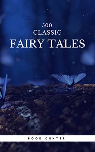FREE @ Amazon ~ 500 Classic Fairy Tales You Should Read: Cinderella, Rapunzel, The Little Mermaid, Beauty and the Beast, Aladdin And The Wonderful Lamp... Kindle Edition