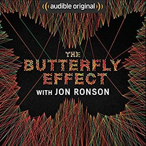 The Butterfly Effect with Jon Ronson - FREE documentary @ Audible
