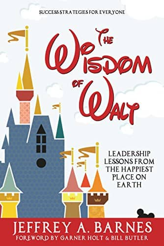 FREE Kindle eBook - The Wisdom of Walt: Leadership Lessons from the Happiest Place on Earth (Disneyland) and more FREE Kindle eBooks