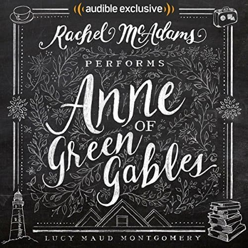 Anne of Green Gables (Narrated by: Rachel McAdams) - FREE audiobook @ Audible