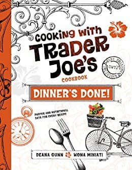 Dinner's Done! Cooking with Trader Joe's Cookbook - FREE for Kindle