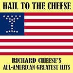 "Today Free Album Download (Reg. $5) ""Hail To The Cheese: Richard Cheese's All​-​American Greatest Hits"" (15 Tracks)"