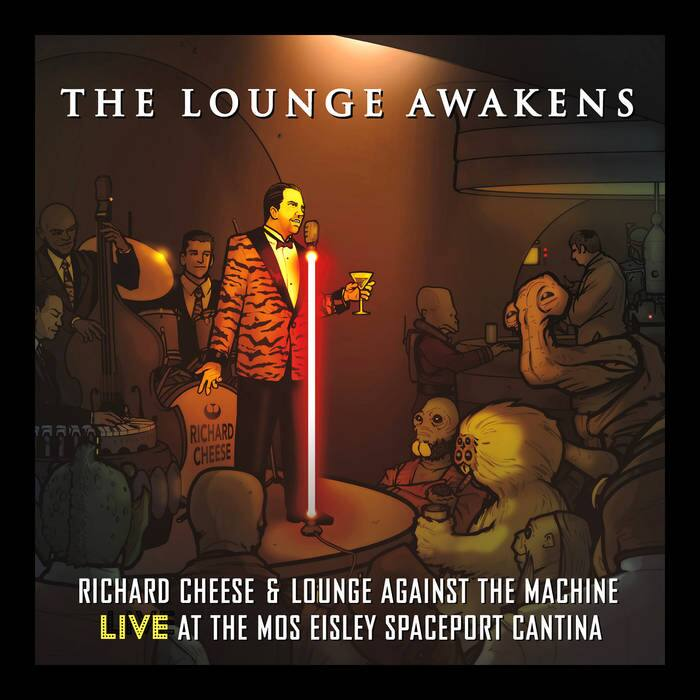 Richard Cheese - The Lounge Awakens: LIVE At The Mos Eisley Spaceport Cantina (20 Song Digital Download) FREE For a Limited Time