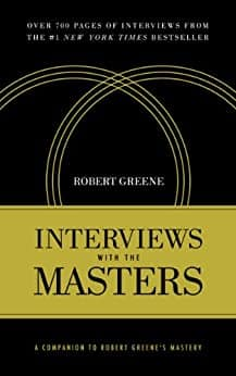 Interviews with the Masters: A Companion to Robert Greene's Mastery Kindle Edition FREE