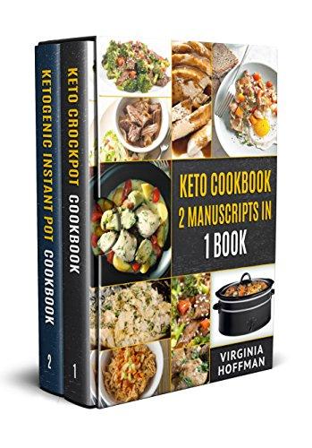 Keto Cookbook: 2 Manuscripts in 1 Book - Keto Crockpot Cookbook - Ketogenic Instant Pot Cookbook $0.00 Kindle Edition