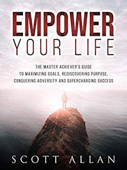 Empower your life by Scott Allan (Author of Getting Things Done) $0.99