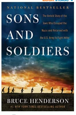 $1.99 (Reg: $28.99) Sons and Soldiers: The Untold Story of the Jews Who Escaped the Nazis and Returned with the U.S. Army to Fight Hitler ((Kindle Ebook))