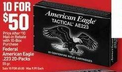 Dicks Sporting Goods Black Friday: (10) Federal American Eagle .226 20-packs for $50.00 after $10.00 rebate