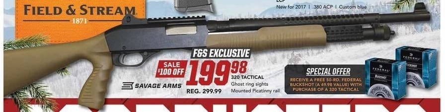 Field & Stream Black Friday: Savage Arms 320 Tactical + Free 50-Rd. Federal Buckshot w/ Purchase Of A 320 Tactical for $199.98