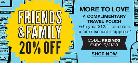 Kiehl's Friends & Family Event! Receive 20% off your entire purchase