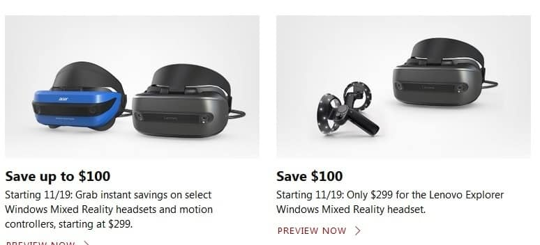 Starting 11/19, $100 off Windows Mixed Reality(VR) headsets+controllers at the Microsoft Store. Lenovo Explorer will be $249 ACB.