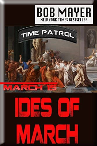 Bob Mayer - Ides of March : (Time Patrol Book 3) Kindle Edition Free
