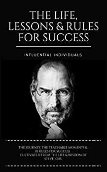 Steve Jobs: The Life, Lessons & Rules for Success by Influential Individuals - Kindle Edition - Free