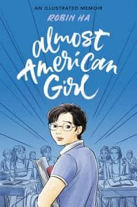Kindle AAPI Graphic Novel: Almost American Girl: An Illustrated Memoir by Robin Ha - $1.99 - Amazon , Google Play, B&N Nook, Apple Books and Kobo