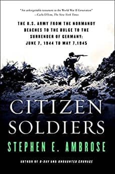 Kindle Military History eBook: Citizen Soldiers by Stephen E Ambrose - $3.99 - Amazon, Google Play, B&N Nook, Apple Books and Kobo