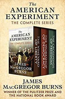 Kindle History eBook 3 Book set: The American Experiment: The Vineyard of Liberty, The Workshop of Democracy, & The Crosswinds of Freedom by James MacGregor Burns - $2.99 - Amazon