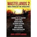 George RR Martin, Hugh Howey - Wastelands 2: More Stories of the Apocalypse $1.99 Kindle edition - Amaozn