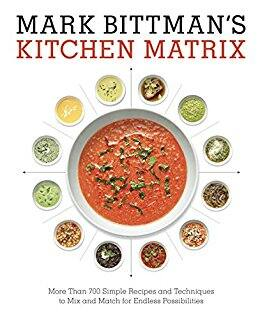 Mark Bittman Cookbooks: Kitchen Matrix Cookbook: More Than 700 Simple Recipes and Techniques to Mix & Match; The Best Recipes in the World  - Kindle edition $2.99 each Amazon