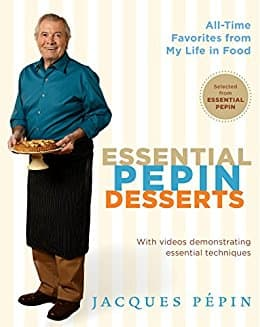 Jacques Pepin Cookbook -Essential Pepin Desserts: 160 All-Time Favorites from My Life in Food - Kindle edition $0.99 Amazon
