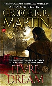 Kindle Fantasy Book - Fevre Dream by George R.R. Martin - $2.99 Amazon and Google Play