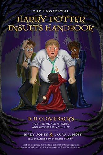 Free Kindle Book: The Unofficial Harry Potter Insults Handbook: 101 Comebacks for the Wicked Wizards and Witches in Your Life (4.2 stars in 365 reviews) Amazon.com