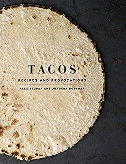 Kindle Cookbook - Tacos: Recipes and Provocations by Alex Stupak (4.6 stars in 207 reviews) - $1.99 - Amazon