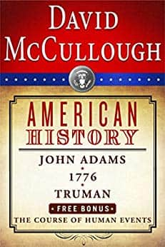 Kindle History eBook Boxset:  David McCullough American History 4 Book Set: John Adams, 1776, Truman, The Course of Human Events - $0.99 - Amazon or Google Play