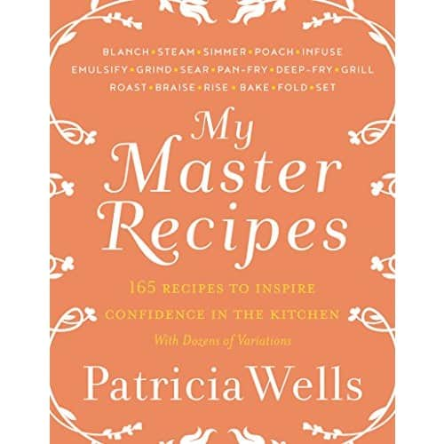 Kindle Cookbook eBook: My Master Recipes by Patricia Wells - $1.99 - Amazon, Google Play and B&N Nook