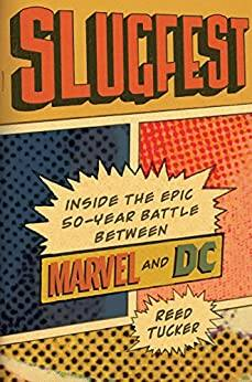 Kindle Comics eBook: Slugfest: Inside the Epic, 50-year Battle between Marvel and DC by Reed Tucker - Amazon, Google Play, B&N Nook, and Apple Books  - $3.99