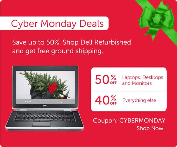 Dell Refurbished Cyber Monday Deals - Up to 50% Off + Free Shipping
