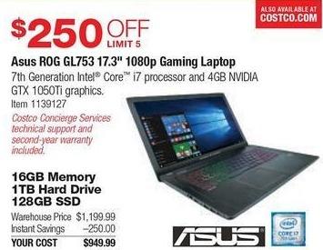 Costco Wholesale Black Friday: Asus ROG GL753VE Gaming Laptop: i7 7700HQ, 16GB RAM, 1TB HDD, 128GB SSD, Nvidia GTX 1050Ti, Win 10 for $949.99